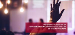 2020-03-31 Prevenir les risques de discriminations ethno raciales dans le champ scolaire